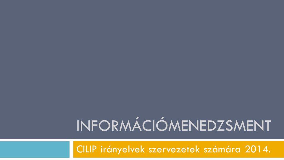INFORMÁCIÓMENEDZSMENT CILIP irányelvek szervezetek számára 2014.
