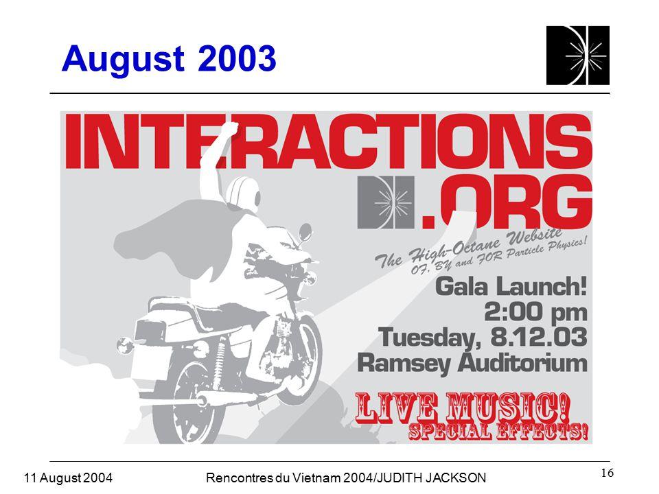 11 August 2004Rencontres du Vietnam 2004/JUDITH JACKSON 16 August 2003
