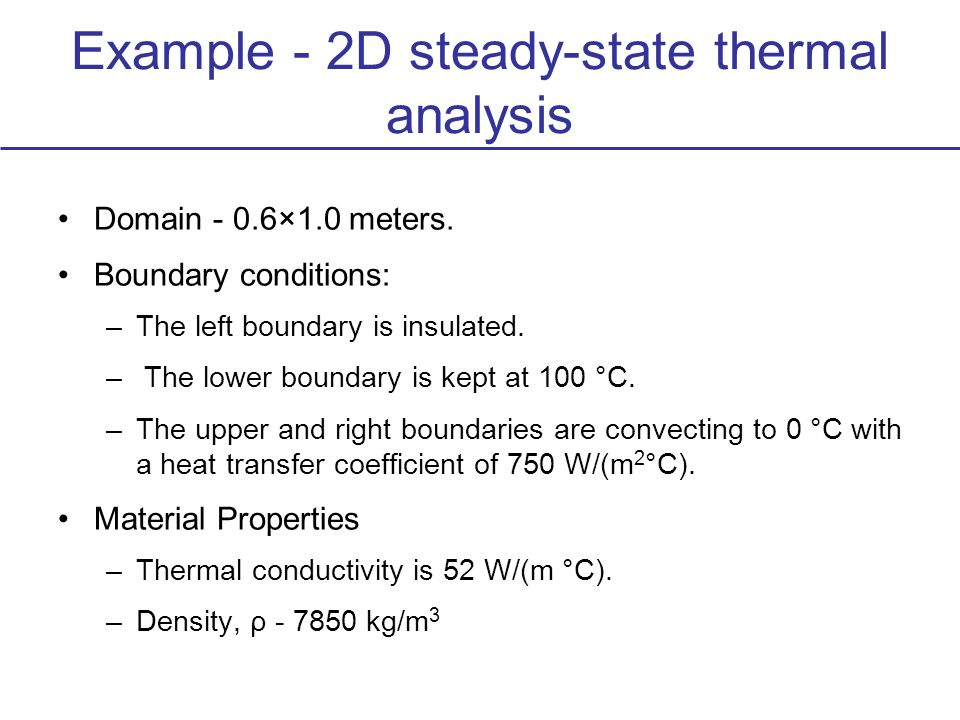 Example - 2D steady-state thermal analysis Domain - 0.6×1.0 meters.