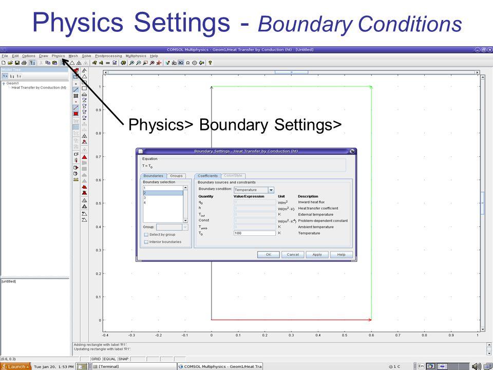 Physics Settings - Boundary Conditions Physics> Boundary Settings>