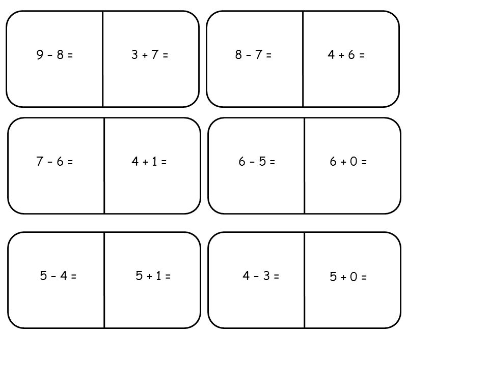 9 – 8 =8 – 7 = 7 – 6 =6 – 5 = 5 – 4 =4 – 3 = 4 + 1 = 5 + 0 = 5 + 1 = 6 + 0 = 3 + 7 =4 + 6 =