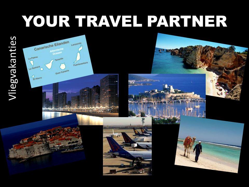YOUR TRAVEL PARTNER Vliegvakanties