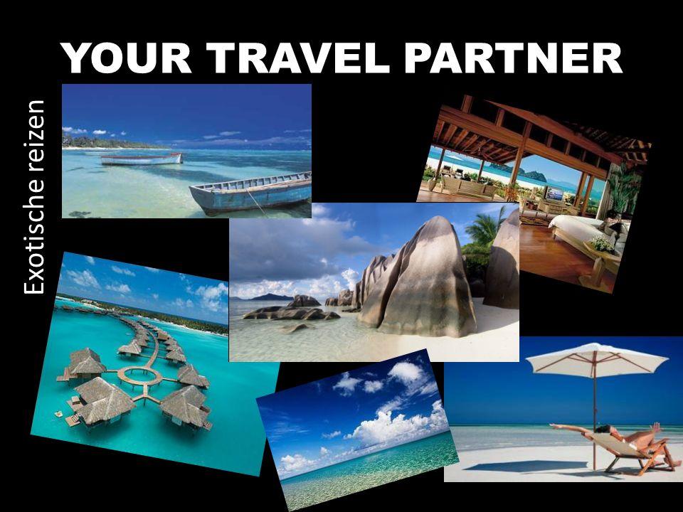 Exotische reizen YOUR TRAVEL PARTNER