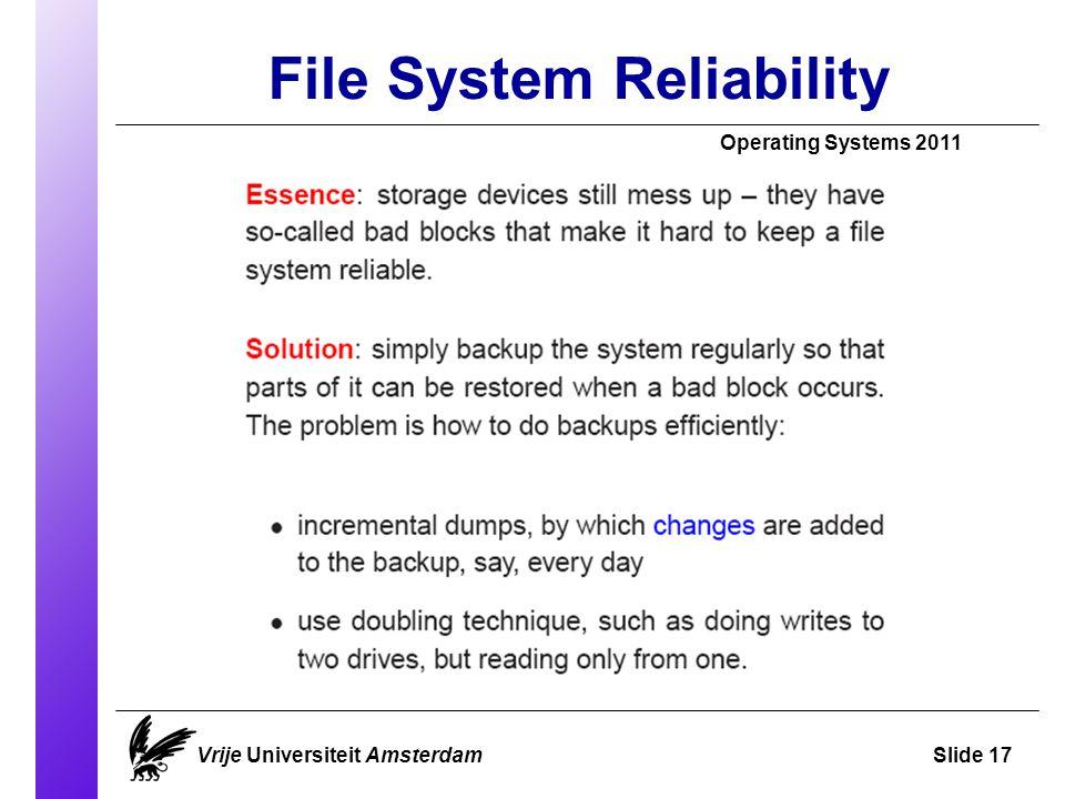 File System Reliability Vrije Universiteit AmsterdamSlide 17 Operating Systems 2011