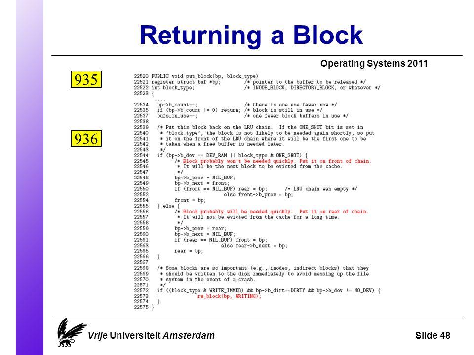 Returning a Block Vrije Universiteit AmsterdamSlide 48 Operating Systems 2011 935 936