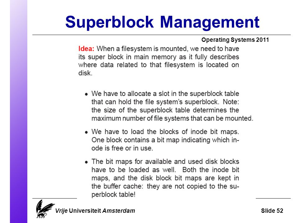 Superblock Management Vrije Universiteit AmsterdamSlide 52 Operating Systems 2011