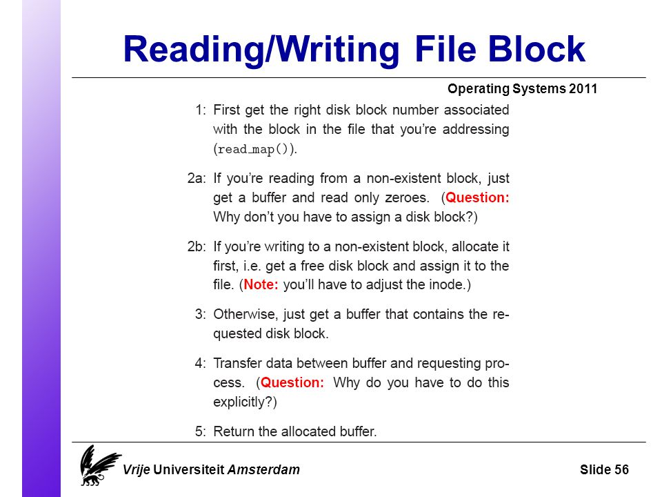 Reading/Writing File Block Vrije Universiteit AmsterdamSlide 56 Operating Systems 2011