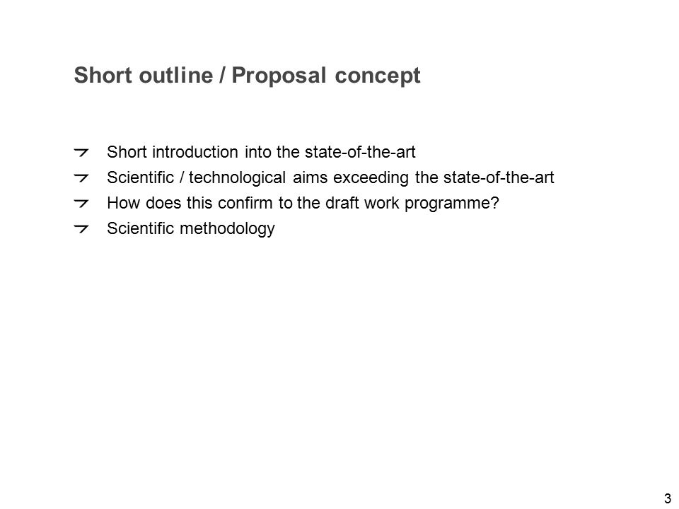 Folie 3 NKS Raumfahrt, Dr. Adrian klein Short outline / Proposal concept Short introduction into the state-of-the-art Scientific / technological aims