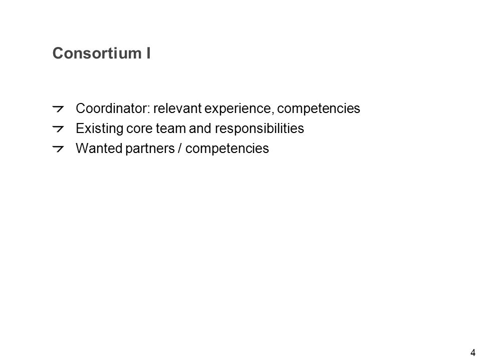Folie 4 NKS Raumfahrt, Dr. Adrian klein Consortium I Coordinator: relevant experience, competencies Existing core team and responsibilities Wanted par