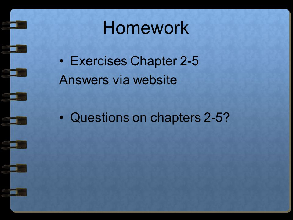 Exercises Chapter 2-5 Answers via website Questions on chapters 2-5