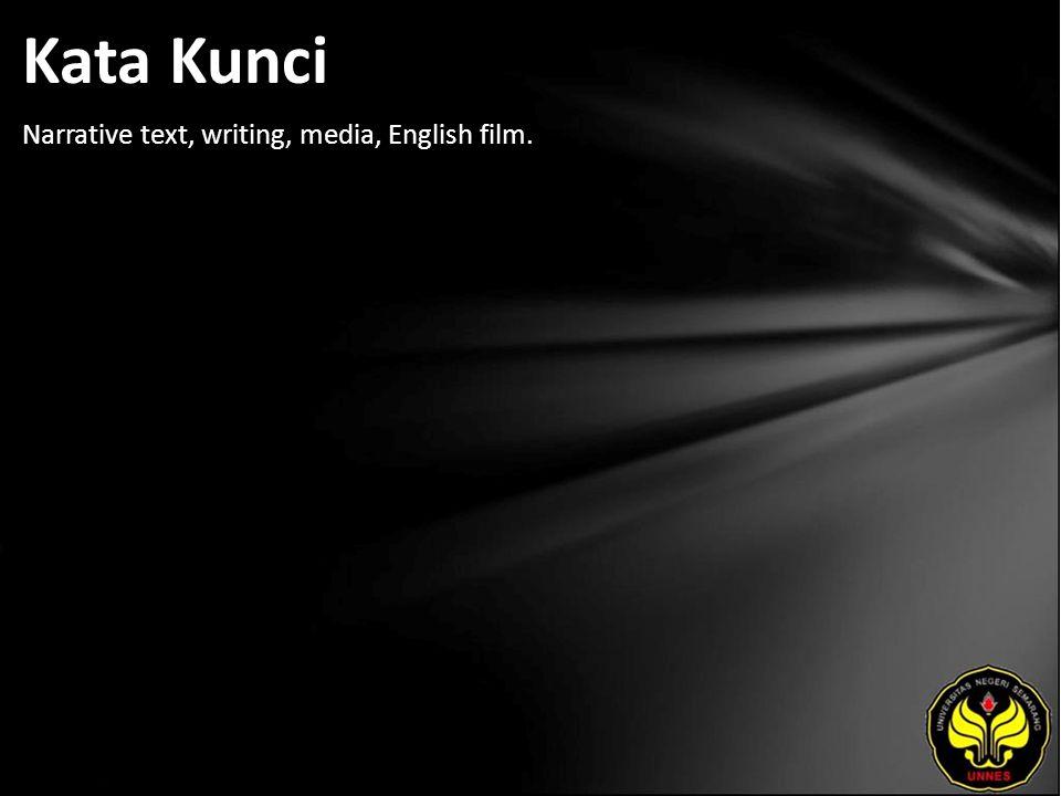 Kata Kunci Narrative text, writing, media, English film.