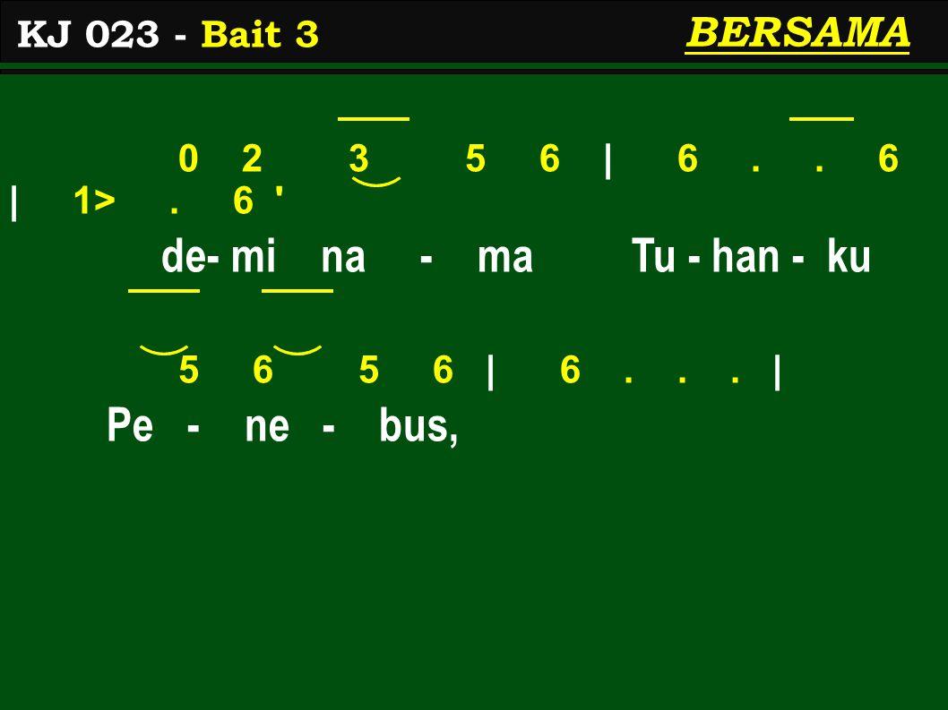 0 2 3 5 6 | 6.. 6 | 1>. 6 de- mi na - ma Tu - han - ku 5 6 5 6 | 6...