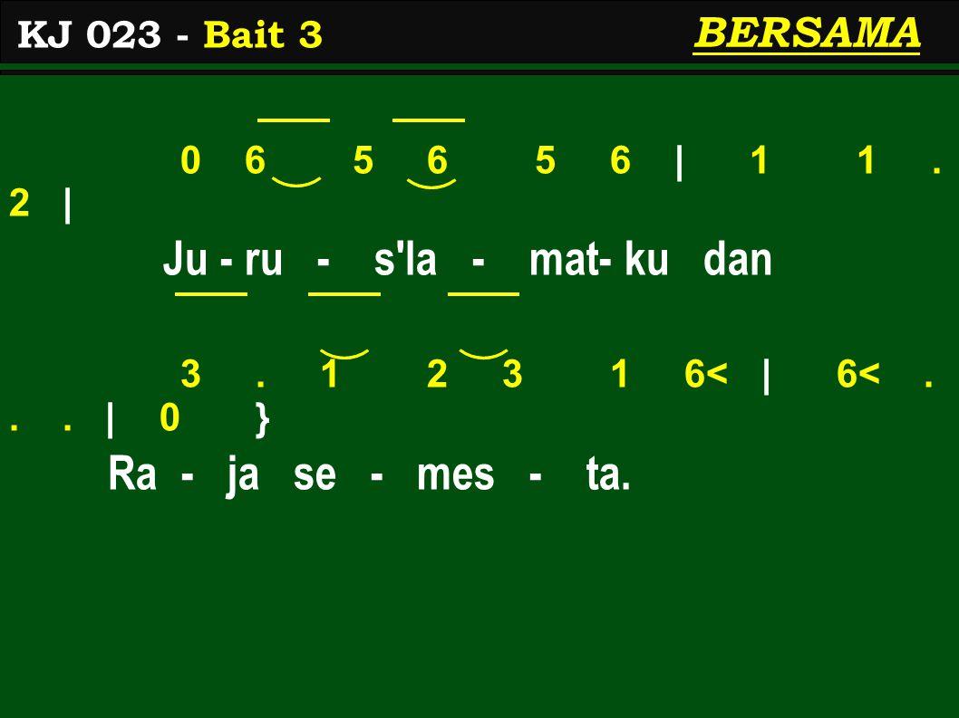0 6 5 6 5 6 | 1 1. 2 | Ju - ru - s la - mat- ku dan 3.