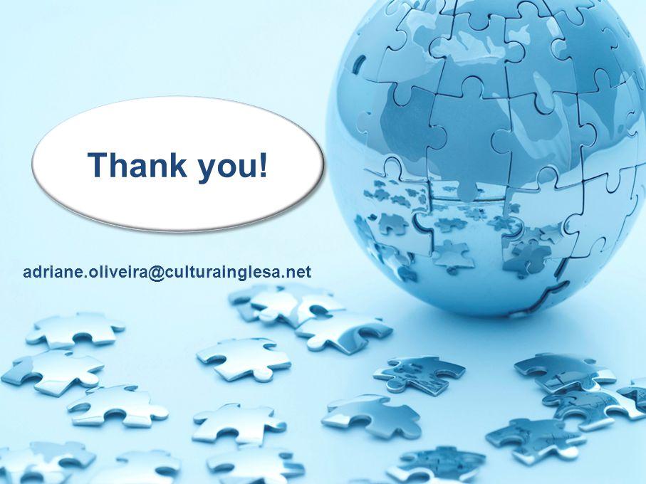 Thank you! adriane.oliveira@culturainglesa.net