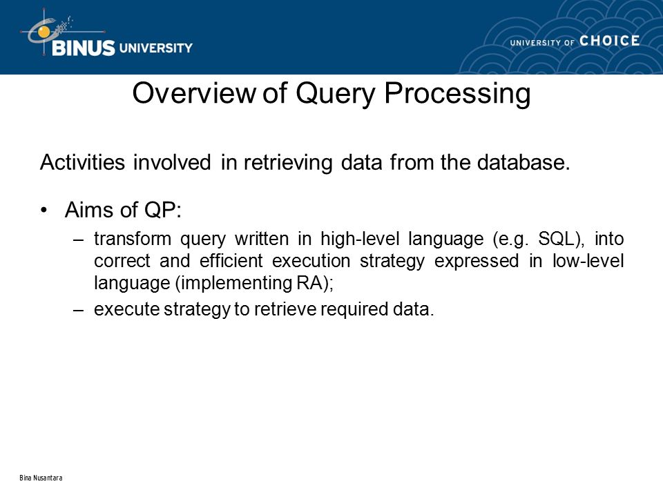 Bina Nusantara Overview of Query Processing Phases of Query Processing
