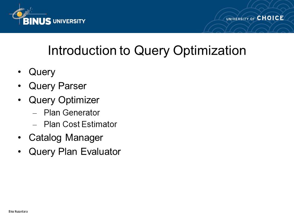Bina Nusantara Introduction to Query Optimization