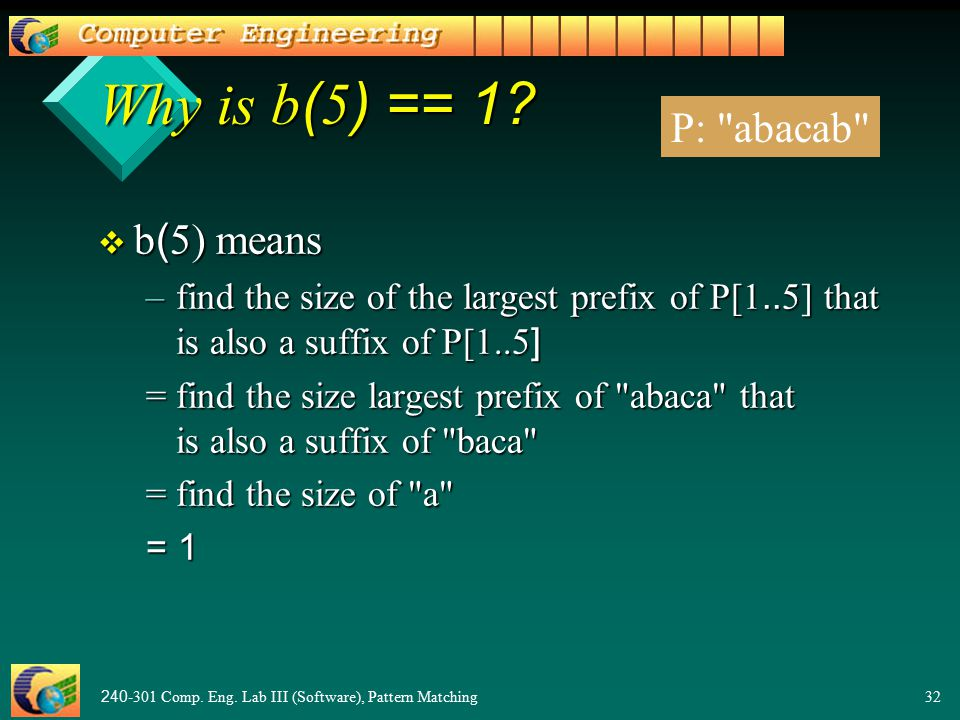 240-301 Comp. Eng. Lab III (Software), Pattern Matching32 Why is b(5) == 1.