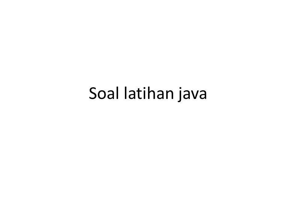 Soal 1 public class MyClass { public static void main() { int arrmul [] [] = new int [4] [5]; int k = 0; for (int i=0;i<4;i++){ for (int j=0;j<5;j++) { arrmul [i] [j] = k++; } for (int i=0;i<4;i++){ for (int j=0;j<5;j++) { System.out.print(arrmul [i] [j] + ); } System.out.println(); } }