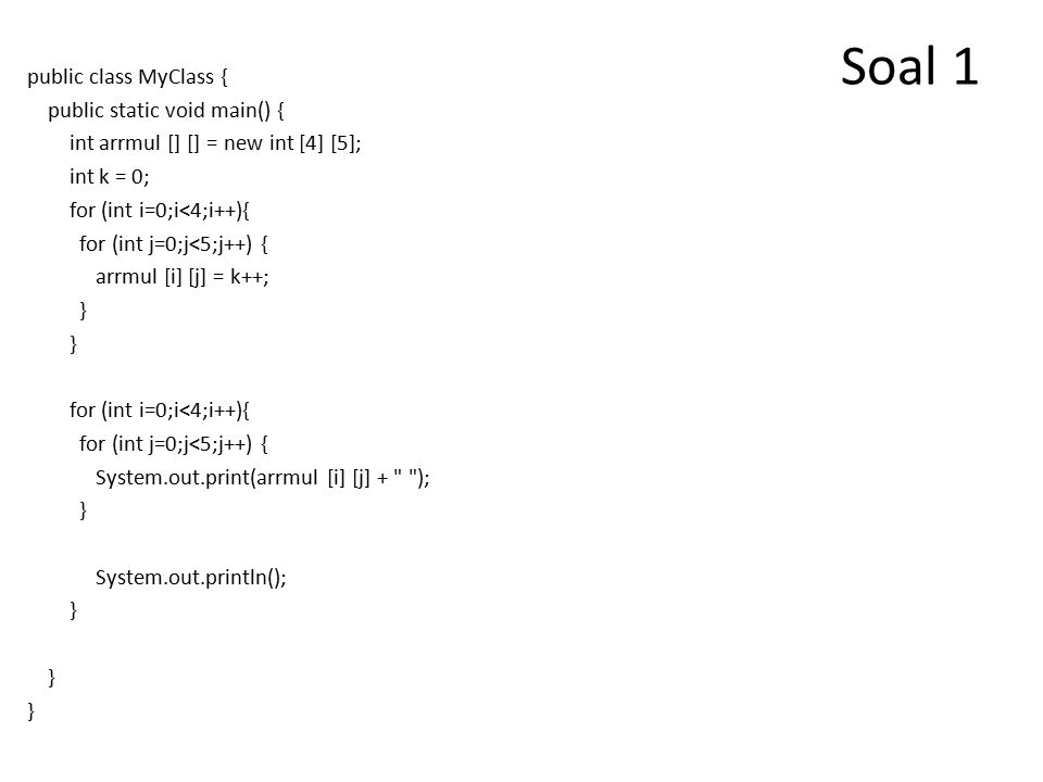 Soal 2 class TestContinue7 { public static void main(String[] args) { int x=10,y; label1: while(x-->0) { y=0; while(y++<10) { if(y > x) { System.out.println(); continue label1; } System.out.print(x*y + ); }