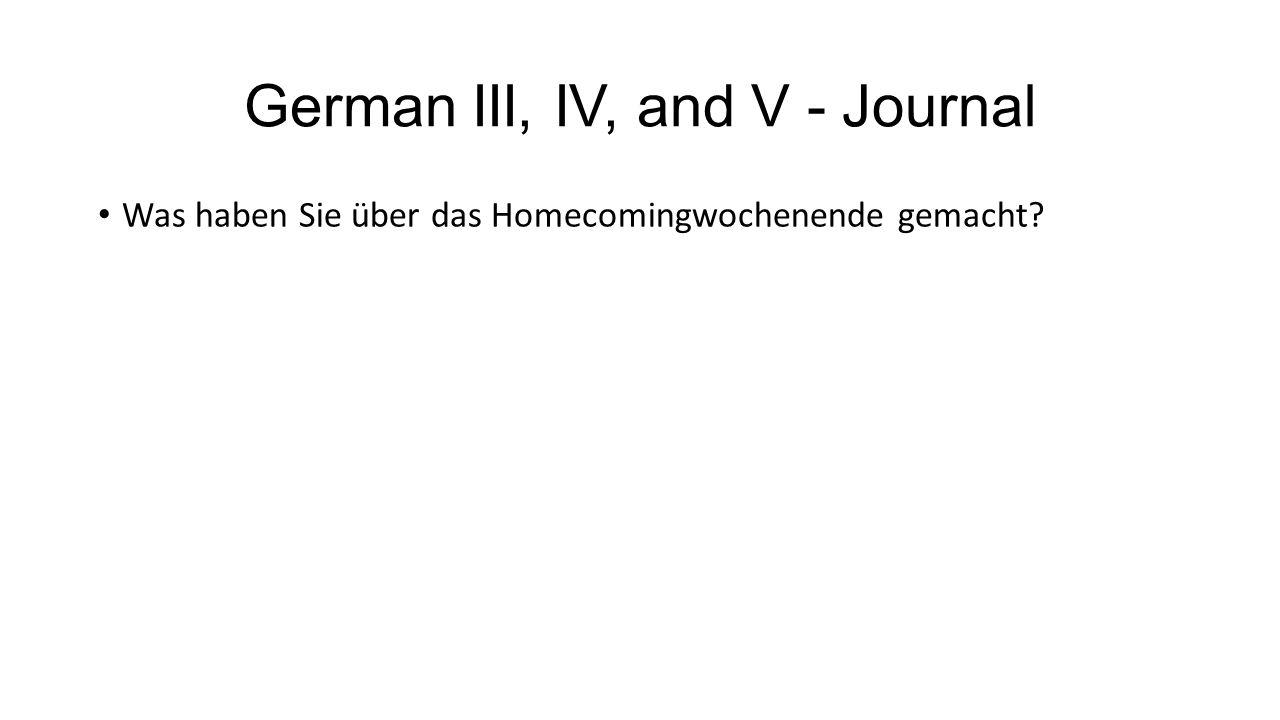 German III, IV, and V - Journal Was haben Sie über das Homecomingwochenende gemacht