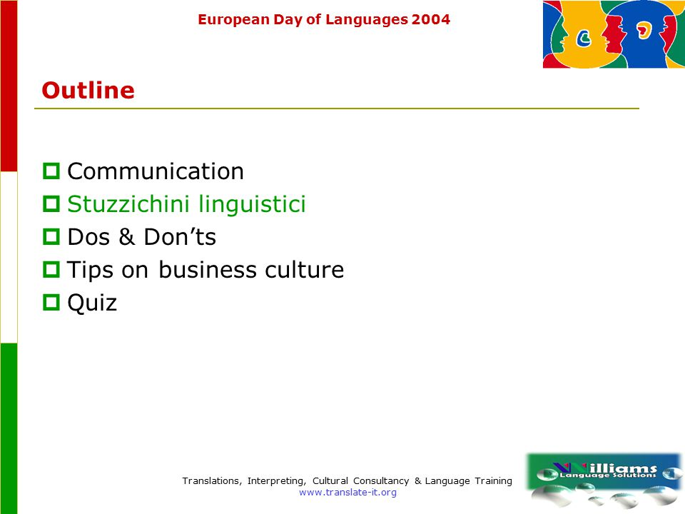 European Day of Languages 2004 Translations, Interpreting, Cultural Consultancy & Language Training www.translate-it.org Background  The European Day of Languages was launched by the Council of Europe during the European Year of Languages 2001.