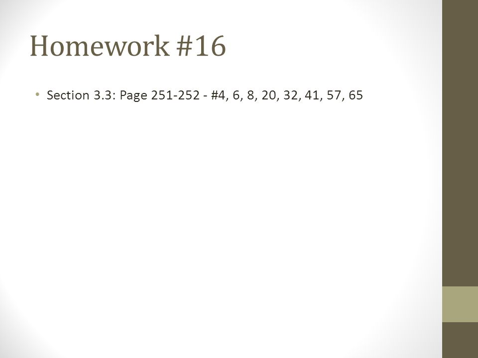 Homework #16 Section 3.3: Page 251-252 - #4, 6, 8, 20, 32, 41, 57, 65