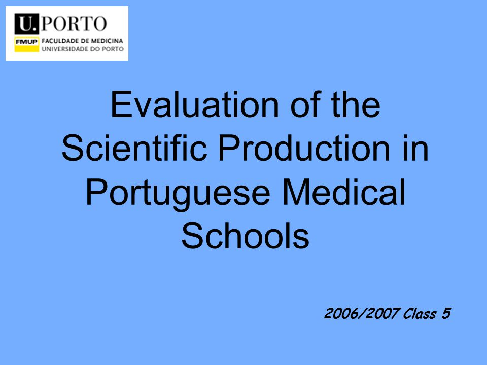 Evaluation of the Scientific Production in Portuguese Medical Schools 2006/2007 Class 5