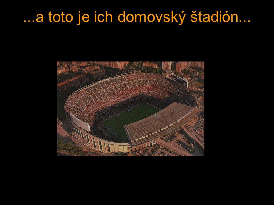 ...a toto je ich domovský štadión...