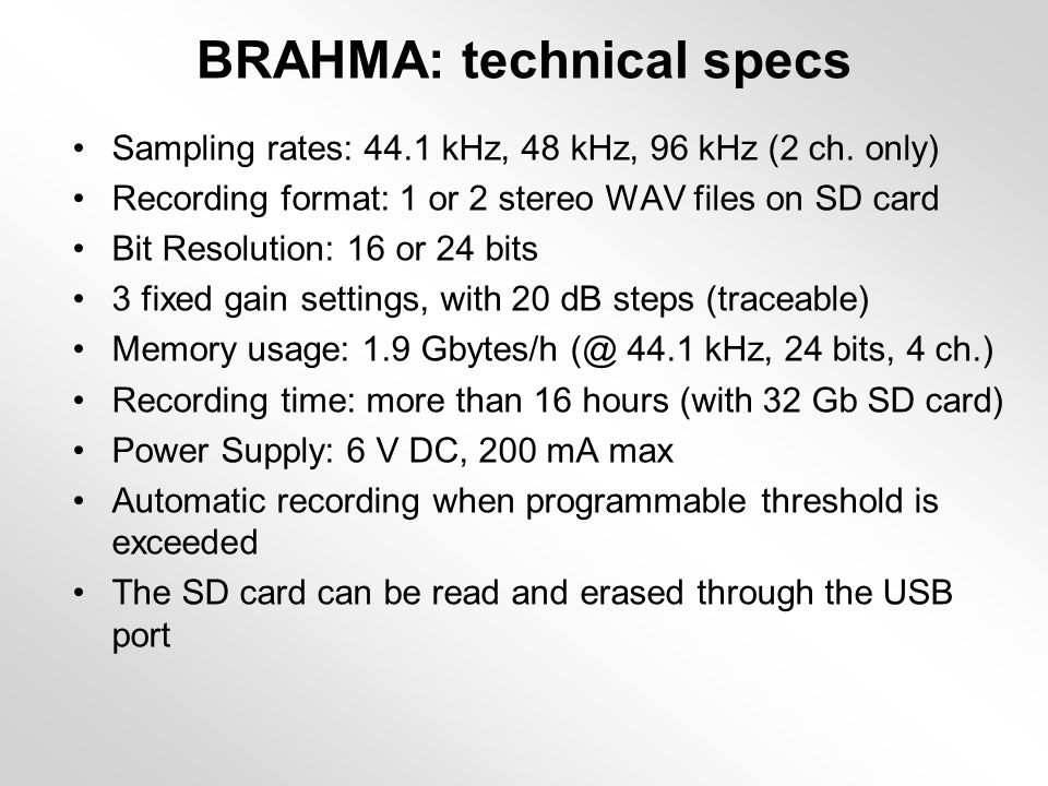 BRAHMA: technical specs Sampling rates: 44.1 kHz, 48 kHz, 96 kHz (2 ch.