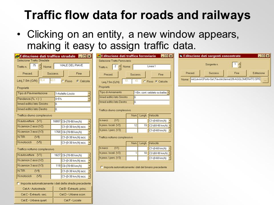 Traffic flow data for roads and railways Clicking on an entity, a new window appears, making it easy to assign traffic data.