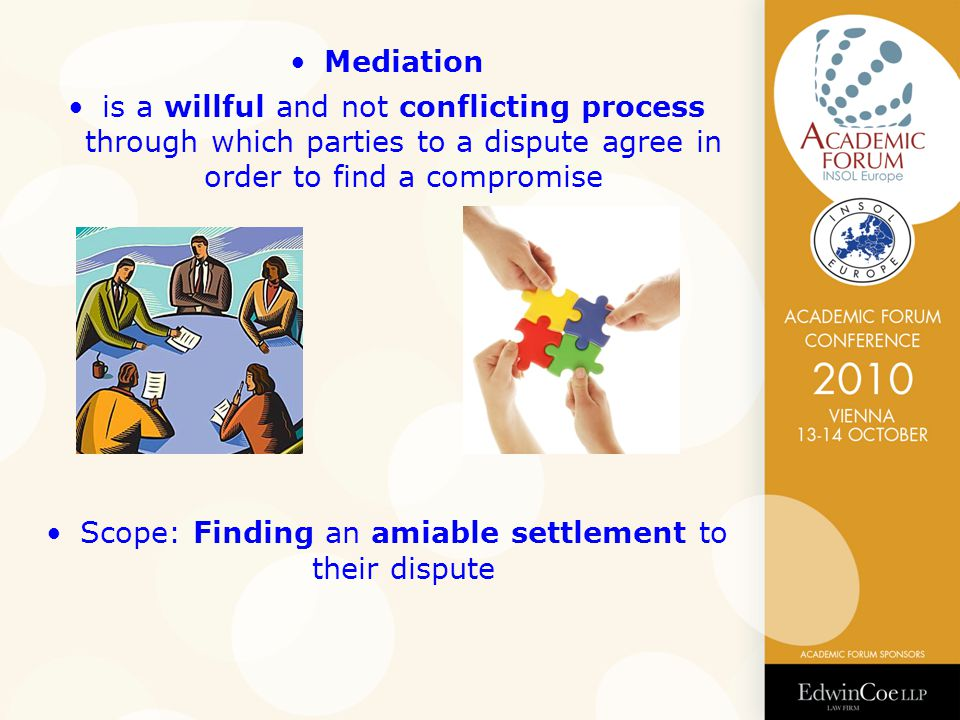 Restructuring mediation is a mediation applied to distress situations The Debtor has a stronger position e.g.