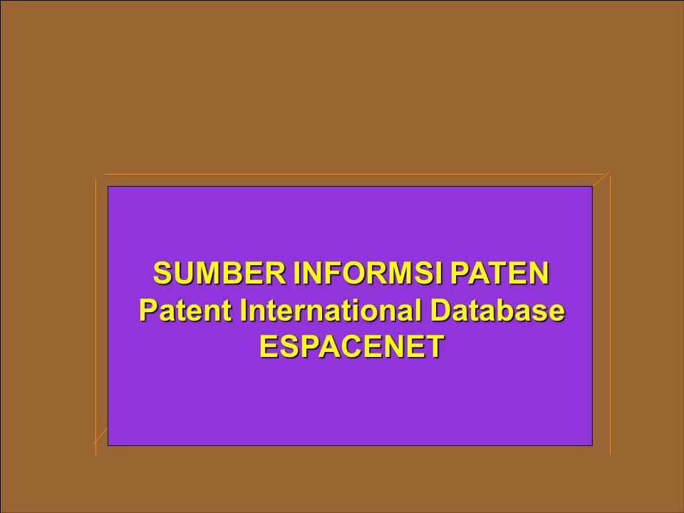 SUMBER INFORMSI PATEN Patent International Database ESPACENET