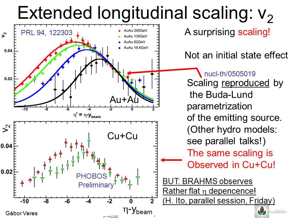 Gábor VeresQM'05 Budapest Extended longitudinal scaling: v 2 A surprising scaling.