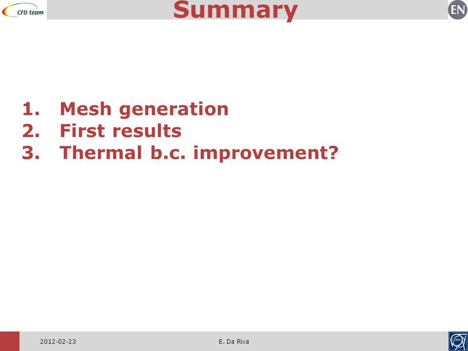 Summary 2012-02-23E. Da Riva 1.Mesh generation 2.First results 3.Thermal b.c. improvement?