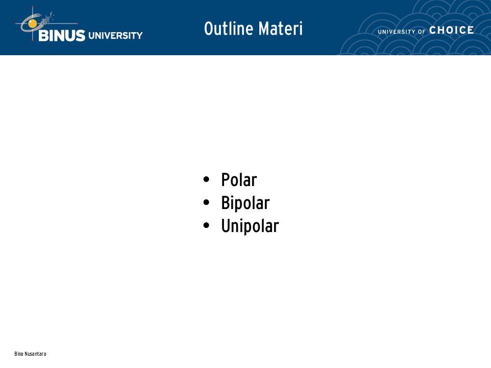 Bina Nusantara Outline Materi Polar Bipolar Unipolar