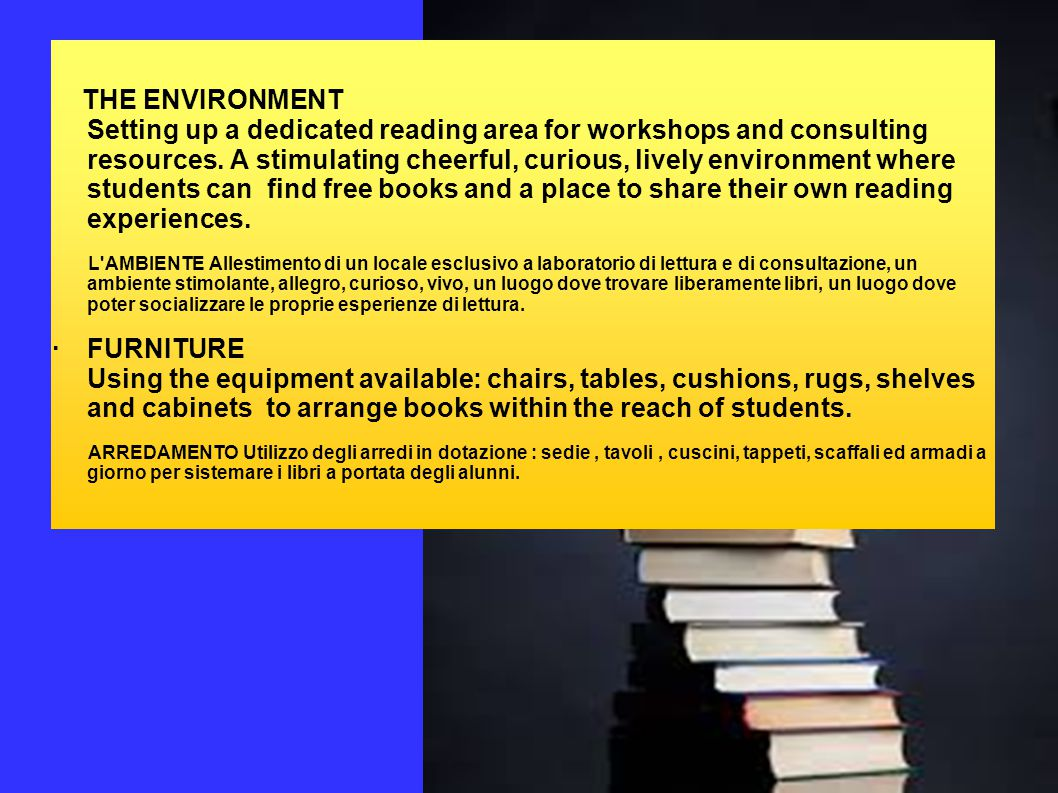   THE ENVIRONMENT Setting up a dedicated reading area for workshops and consulting resources.