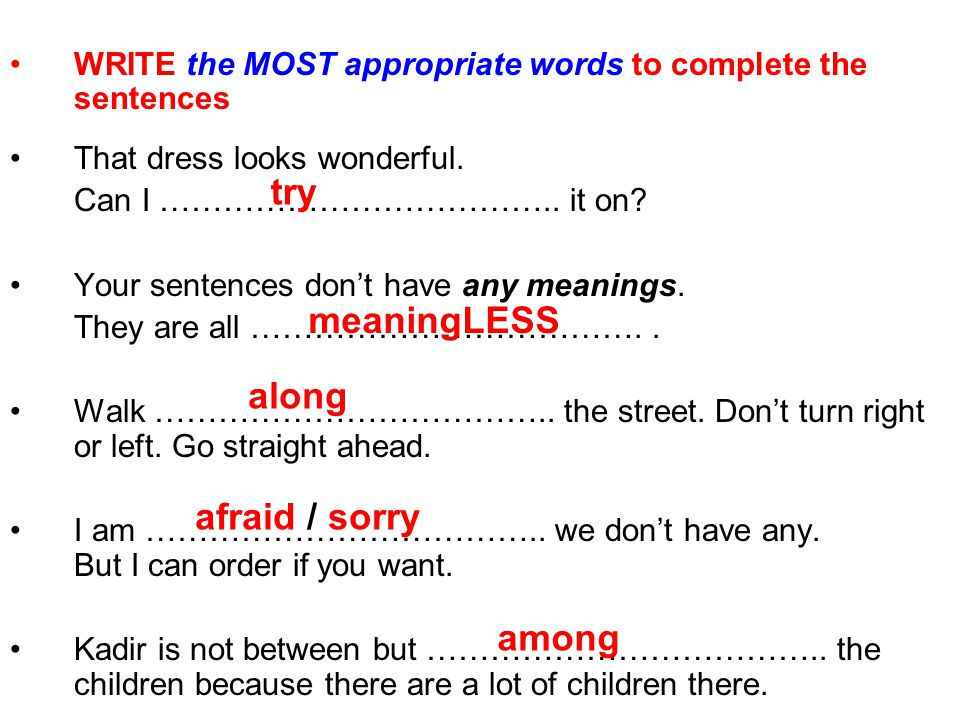 WRITE the MOST appropriate words to complete the sentences That dress looks wonderful.