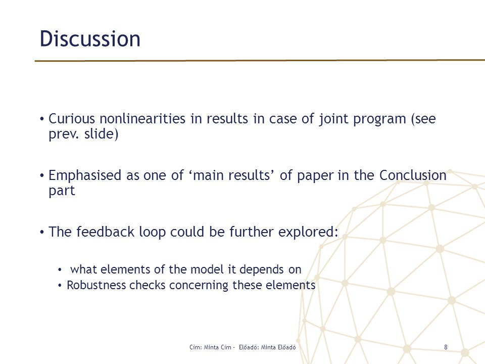 Discussion Curious nonlinearities in results in case of joint program (see prev. slide) Emphasised as one of 'main results' of paper in the Conclusion