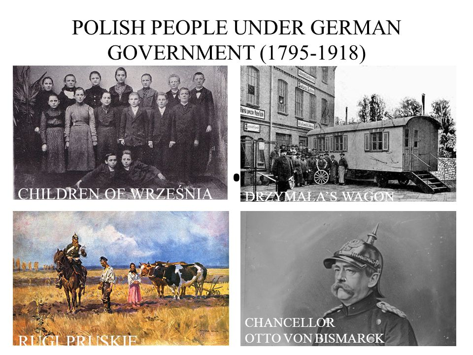 POLISH PEOPLE UNDER GERMAN GOVERNMENT (1795-1918) DRZYMAŁA'S WAGON CHILDREN OF WRZEŚNIA RUGI PRUSKIE CHANCELLOR OTTO VON BISMARCK
