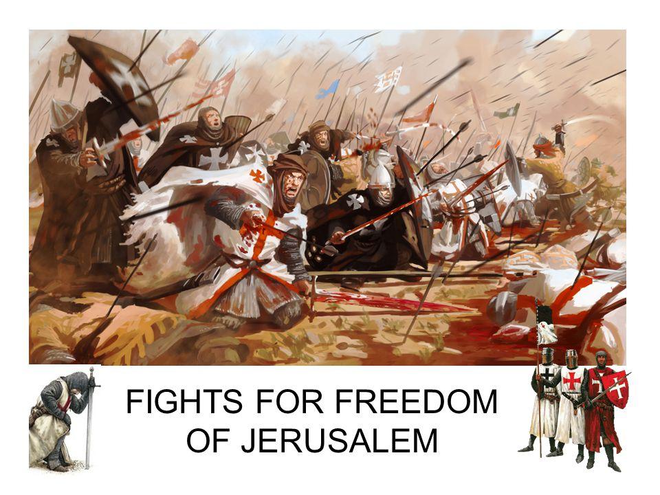 FIGHTS FOR FREEDOM OF JERUSALEM