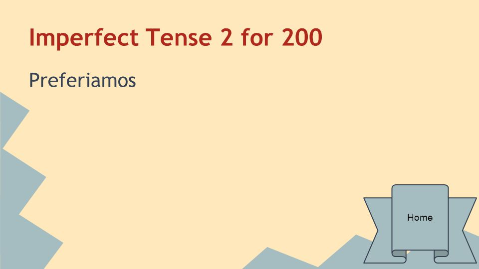 Imperfect Tense 2 for 200 Preferiamos Home