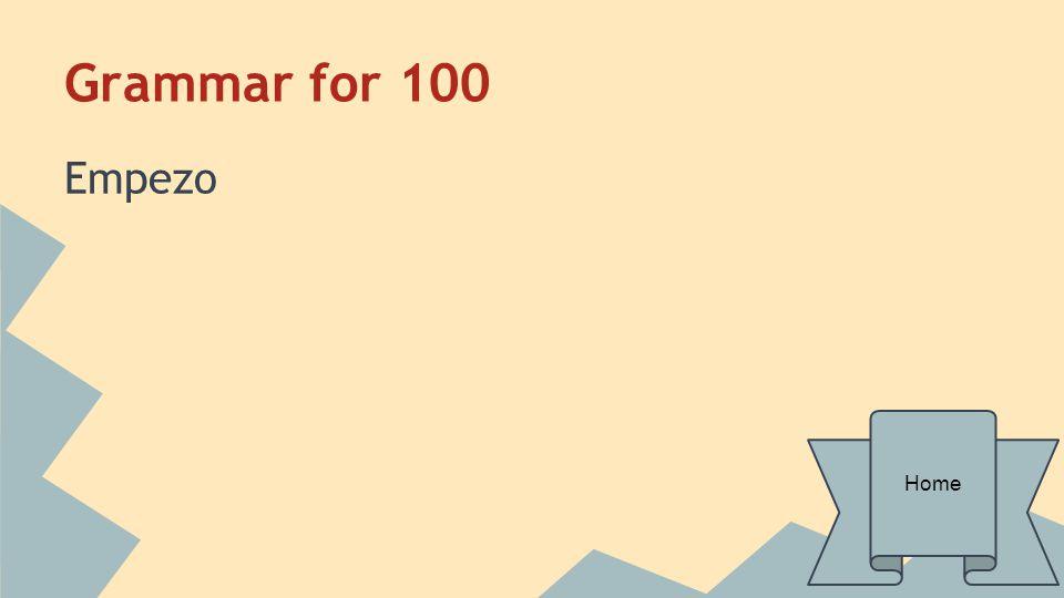 Grammar for 100 Empezo Home