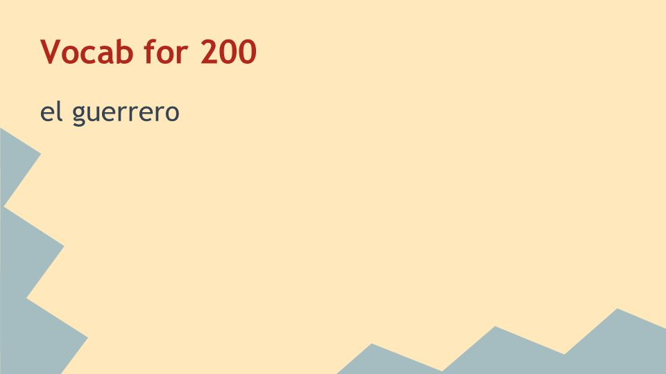 Vocab for 200 el guerrero