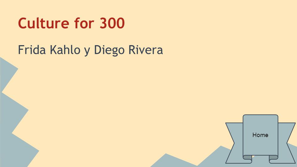 Culture for 300 Frida Kahlo y Diego Rivera Home