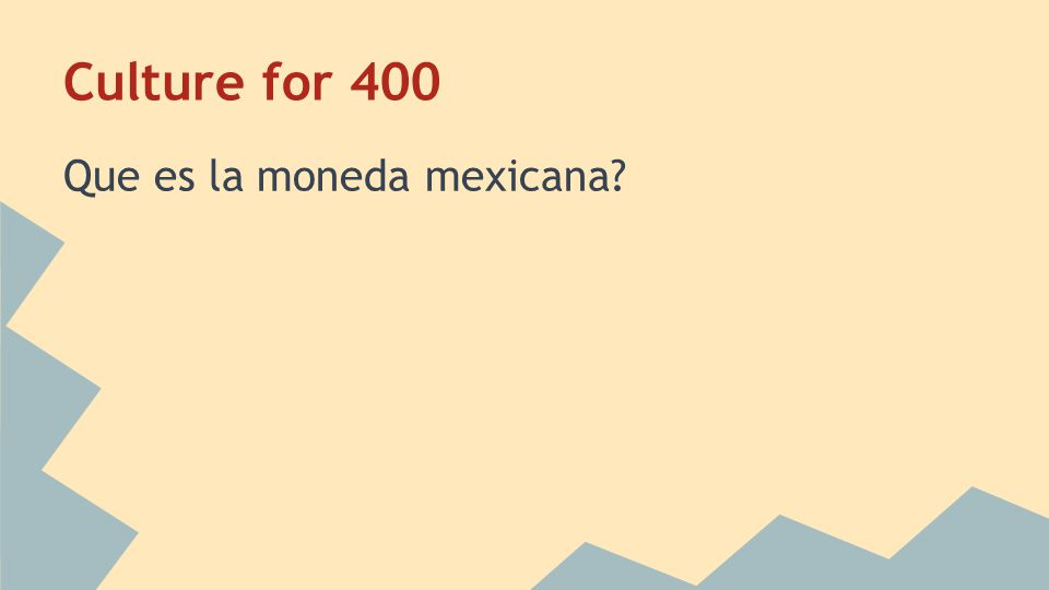 Culture for 400 Que es la moneda mexicana?