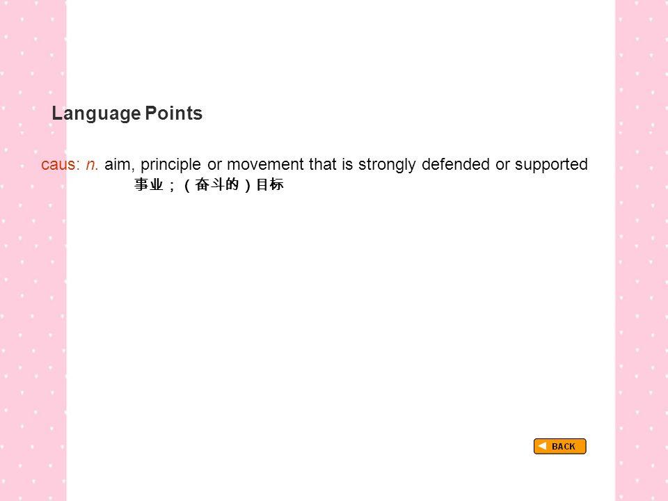 Language Points TextB_P1_LP_cause caus: n.