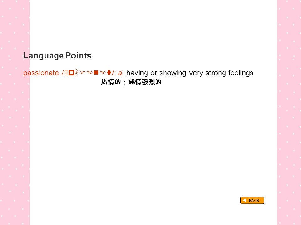 Language Points TextB_P3_LP_ passionate passionate /  /: a.