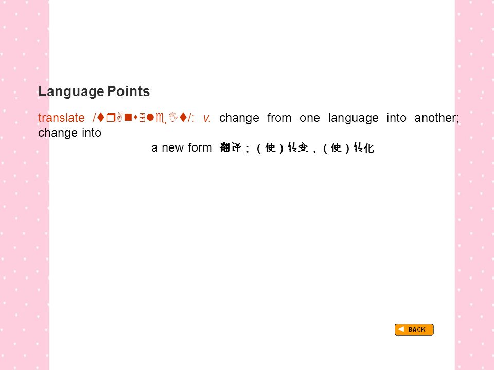 Language Points TextB_P3_LP_ translate translate /  /: v.