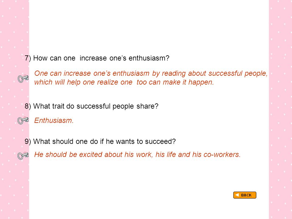 7) How can one increase one's enthusiasm.