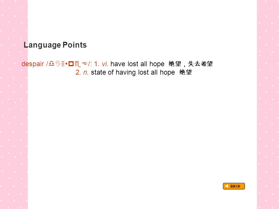 Language Points TextB_P4_LP_ despair despair /  /: 1.